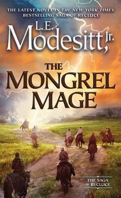 The Mongrel Mage by L.E. Modesitt, Jr.