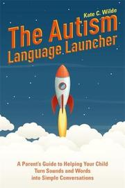 The Autism Language Launcher by Kate Wilde