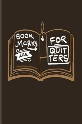 Bookmarks Are For Quitters by Yeoys Bookworm