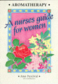 Aromatherapy - A Nurse's Guide for Women by Ann Percival image
