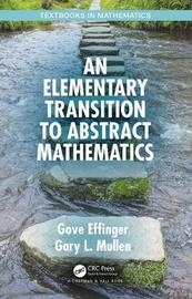 An Elementary Transition to Abstract Mathematics by Gove Effinger