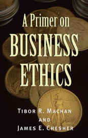 A Primer on Business Ethics by Tibor R Machan image
