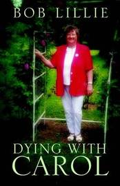 Dying with Carol by Bob Lillie image