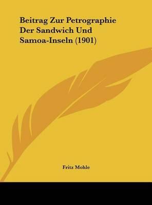 Beitrag Zur Petrographie Der Sandwich Und Samoa-Inseln (1901) by Fritz Mohle image
