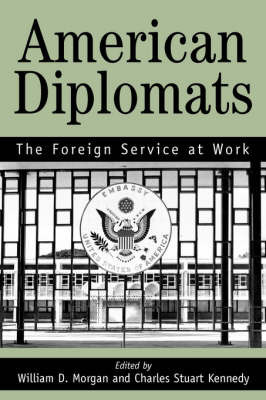 American Diplomats by Stuart C. Kennedy