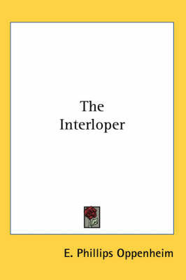 The Interloper by E.Phillips Oppenheim