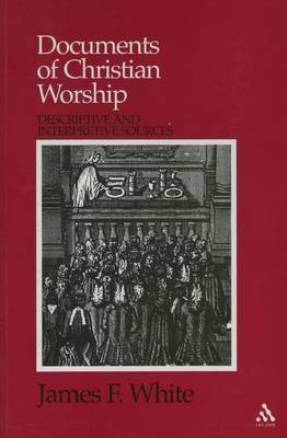 Documents of Christian Worship by James F White