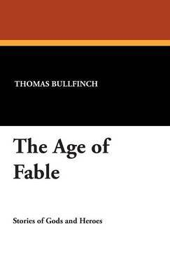 The Age of Fable by Thomas Bullfinch image