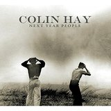 NEXT YEAR PEOPLE (Deluxe Edition) by Colin Hay