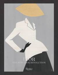 Dior: The New Look Revolution by Florence Muller
