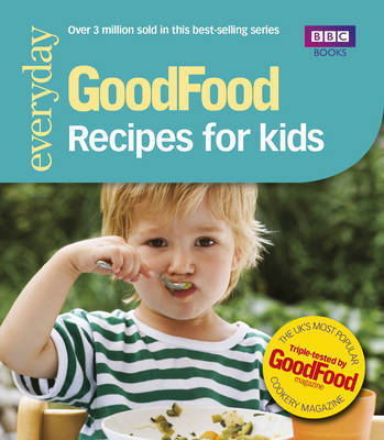 Good Food: Recipes for Kids by Good Food Guides