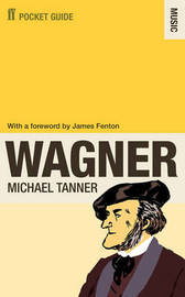 The Faber Pocket Guide to Wagner by Michael Tanner image