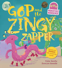 Monsters' Nonsense: The Zingy Zapper by Peter Bently