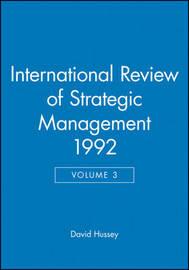 International Review of Strategic Management: v. 3 by David Hussey