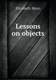 Lessons on Objects by Elizabeth Mayo