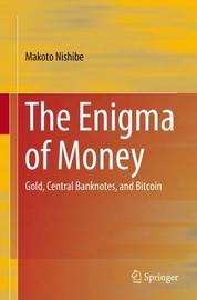 The Enigma of Money by Makoto Nishibe
