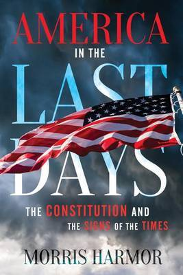 America in the Last Days by Morris Harmor