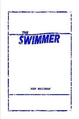 The Swimmer by Ken Whitman