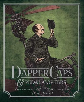 Wondermark Volume 3: Dapper Caps and Pedal-Copters: Volume 3 by David Malki ! image