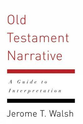 Old Testament Narrative by Jerome T. Walsh