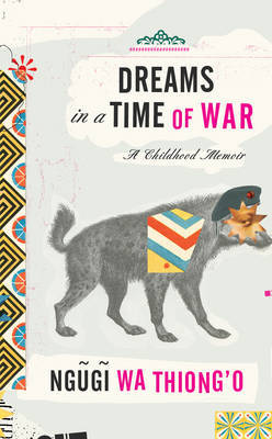 Dreams in a Time of War by Ngugi Wa Thiong'o image