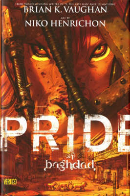 Pride of Baghdad by Brian K Vaughan