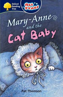 Oxford Reading Tree: All Stars: Pack 3A: Mary-Anne and the Cat Baby by Pat Thomson image