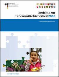 Berichte Zur Lebensmittelsicherheit 2006: Lebensmittel-Monitoring