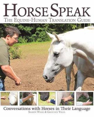 Horse Speak: An Equine-Human Translation Guide by Sharon Wilsie