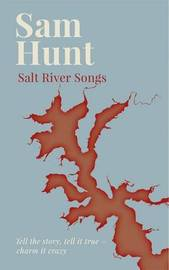Salt River Songs by Sam Hunt