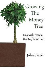 Growing the Money Tree by John Svazic