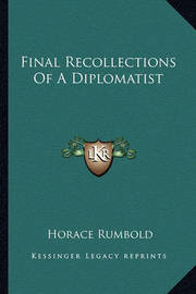 Final Recollections of a Diplomatist by Horace Rumbold image