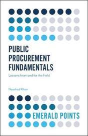 Public Procurement Fundamentals by Naushad Khan