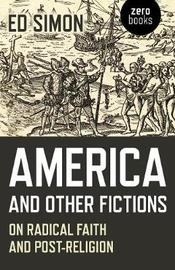 America and Other Fictions by Simon