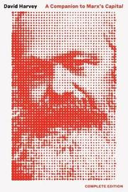 Companion to Marx's Capital, a by David Harvey