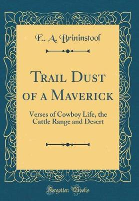 Trail Dust of a Maverick by E.A. Brininstool image