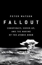 Fallout by Peter Watson