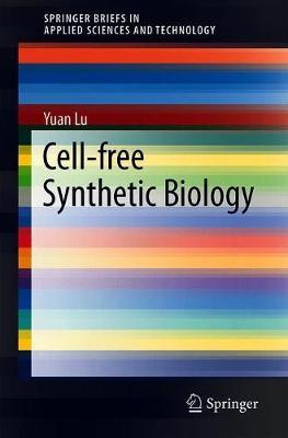 Cell-free Synthetic Biology by Yuan Lu image