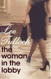 The Woman in the Lobby by Lee Tulloch image