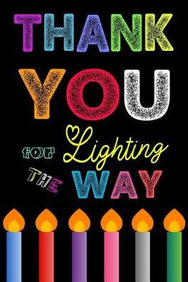 Thank You For Lighting The Way by Alex Bora