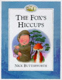 The Fox's Hiccups by Nick Butterworth image