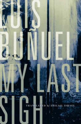 My Last Sigh by Luis Bunuel image
