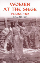 Women at the Siege, Peking 1900 by Susanna Hoe image