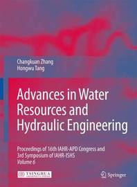 Advances in Water Resources & Hydraulic Engineering by Changkuan Zhang