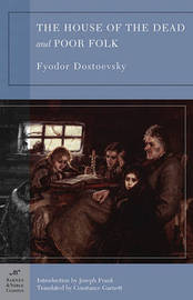 The House of the Dead and Poor Folk (Barnes & Noble Classics Series) by F.M. Dostoevsky