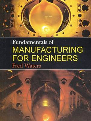 Fundamentals of Manufacturing For Engineers by T.F. Waters image