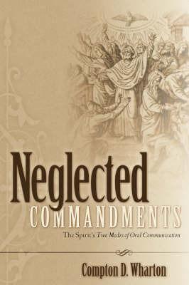 Neglected Commandments by Compton D Wharton