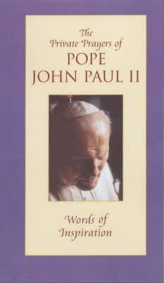 The Private Prayers of Pope John Paul II: v. 1 by John Paul