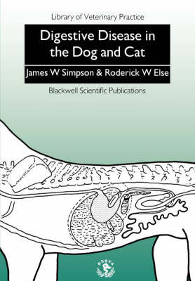 Digestive Disease in the Dog and Cat by James W. Simpson