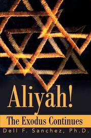 Aliyah!!! The Exodus Continues by Dell F. Sanchez image